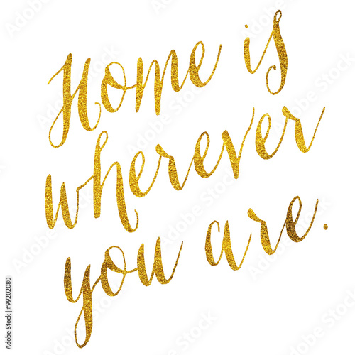 Photo  Home Is Wherever You Are Gold Faux Foil Metallic Glitter Quote I