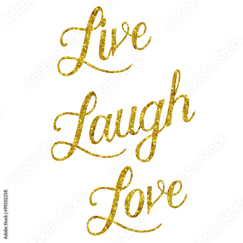 Photo  Live Laugh Love Gold Faux Foil Glittery Metallic Quote Isolated