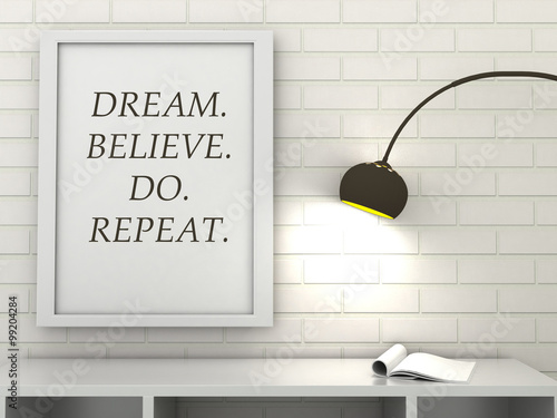 Motivation words  Dream, Believe, Do, Repeat, inspiration quote Poster