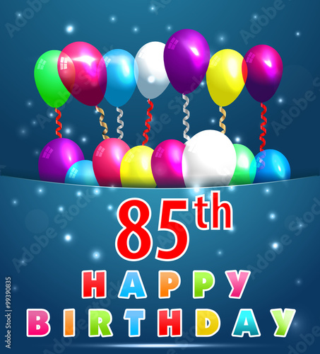 85 Year Happy Birthday Card With Balloons And Ribbons85th