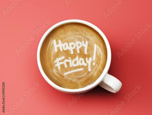 Fotografia  Happy Friday Coffee Cup Concept