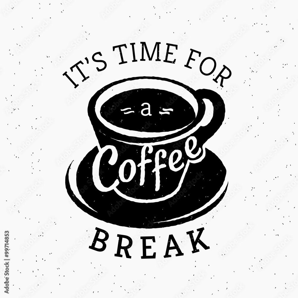 Fotografía Su tiempo para un cartel pausa para el café inconformista estilizado