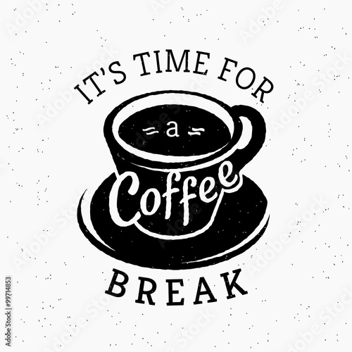 Photo  Its time for a coffee break hipster stylized poster