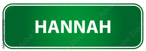 Photo  Popular girl name Hannah on a green traffic sign