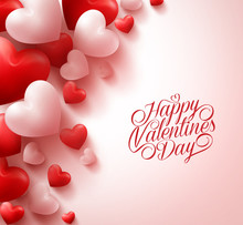3D Realistic Red Hearts And Sweet Happy Valentines Day Title Text In White Background With Space. Vector Illustration