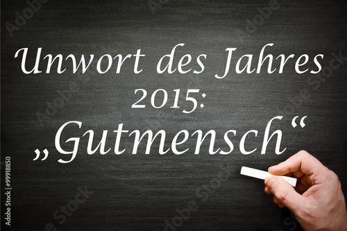 Photo  Unwort des Jahres 2015 Gutmensch