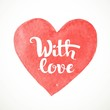 Hand painted watercolor paint heart with love  calligraphic insc