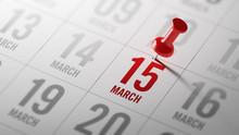 March 15 Written On A Calendar...