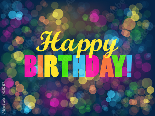 """Photo  """"HAPPY BIRTHDAY"""" Vector Card with Colourful Bokeh Lights Background"""