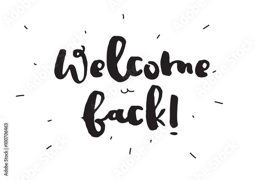 Welcome back greeting card with calligraphy hand drawn design welcome back greeting card with calligraphy hand drawn design elements black and white m4hsunfo