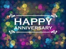 """""""HAPPY ANNIVERSARY"""" Vector Card With Colourful Bokeh Lights Background"""