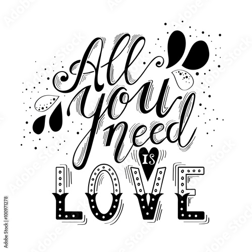 фотография  All you need is love hand lettering and decoration