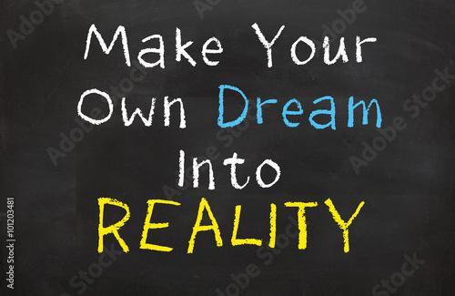 Fotografie, Obraz  Make Your Own Dream into Reality