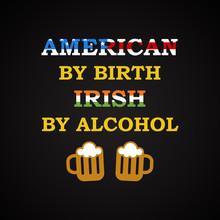 American And Irish - Funny Inscription Template