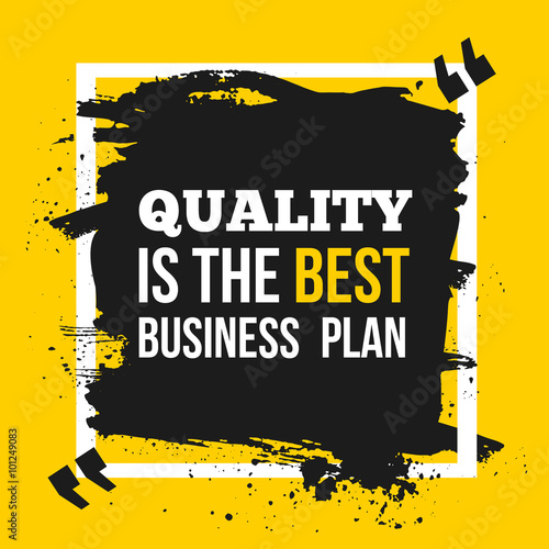 Quality is the best business plan плакат