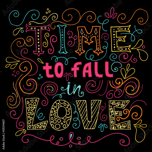 Poster Art abstrait Time to fall in love Inspirational Valentines quote. Hand drawn vintage illustration with hand-lettering.
