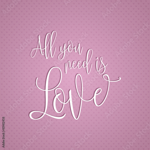 фотография  All you need is love text design