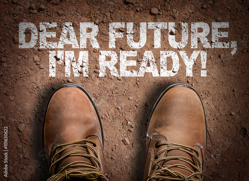 Top View of Boot on the trail with the text: Dear Future, Im Ready! Canvas-taulu