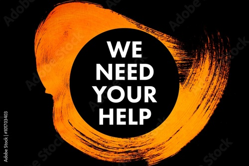 Fotografie, Obraz  Composite image of we need your help