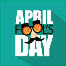 April Fools Day Flat Design Text And Funny Glasses. EPS 10 Vector Illustration