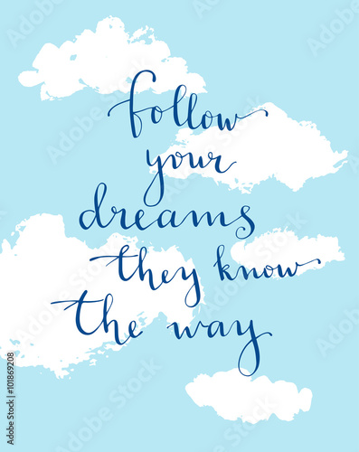 Photo  Follow your dreams they know the way