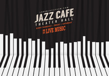 Jazz Music, Poster Background Template. Piano Keyboard Illustration. Website Background, Festival Event Flyer Design.