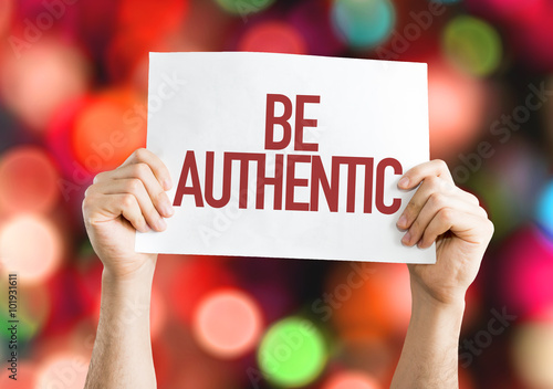 Be Authentic placard with bokeh background