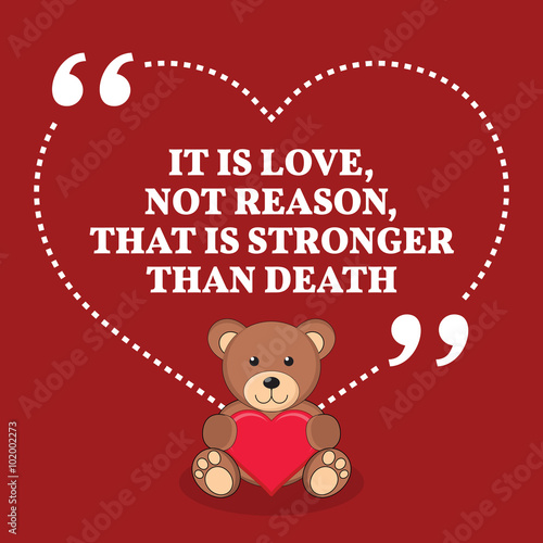 Inspirational love marriage quote. It is love, not reason, that Fototapet