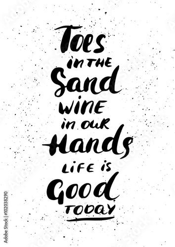 palce-w-piasku-wino-w-naszych-rekach-zycie-jest-dzis-dobre-recznie-malowana