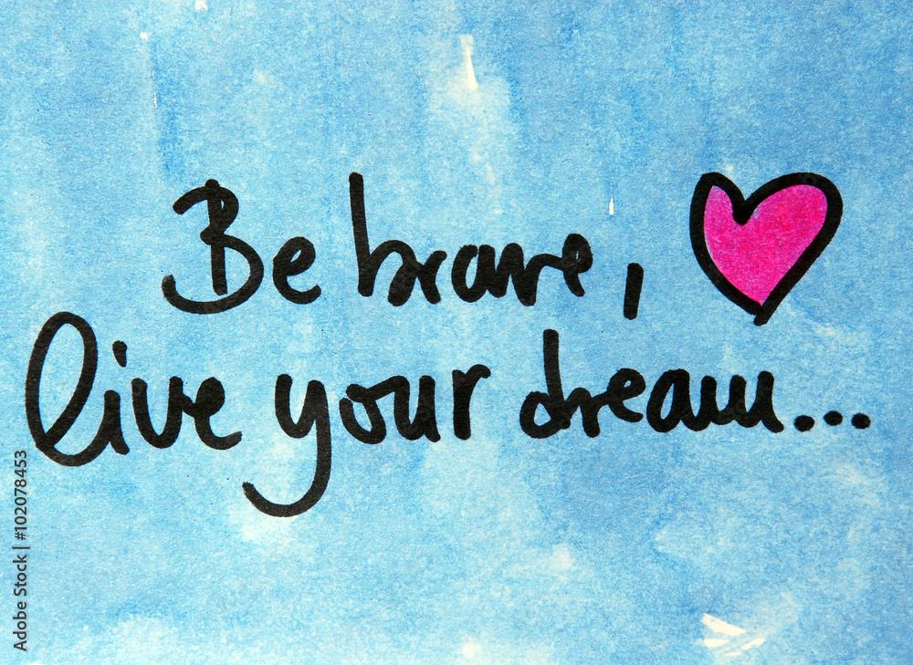 lebe mutig deinen traum