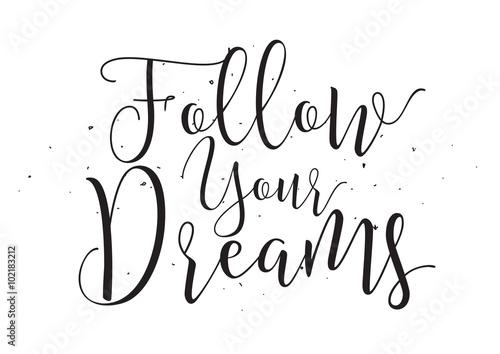 Follow your dreams inscription Wallpaper Mural