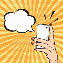 Vector Pop Art Woman Hand Holding Smart Phone With Speech Bubble For Text, Telephone Call Concept In Comic Style