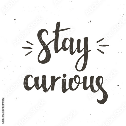 Fotografie, Obraz  Ručně tažené typografie plakát. Koncepční vlastnoruční fráze Stay