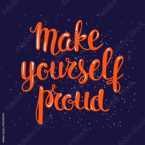 Photo  Make yourself proud - motivational poster.