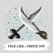 A Banner Reading Talk Like A Pirate Day With Guns Pirate Sabers And Swords. Vector