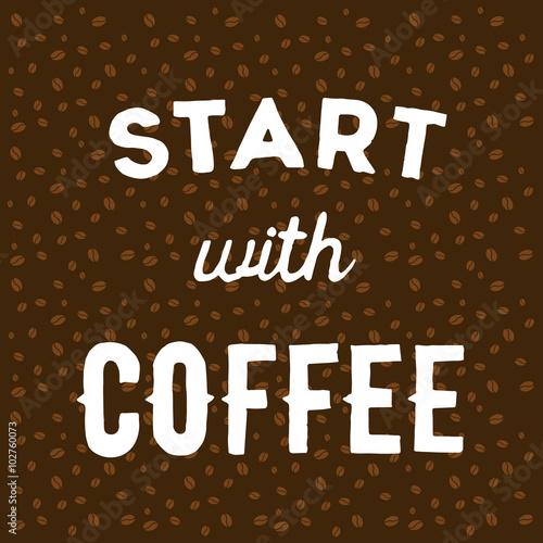 ziarna-kawy-na-brazowym-tle-i-recznie-napisane-cytat-rozpocznij-z-kawa