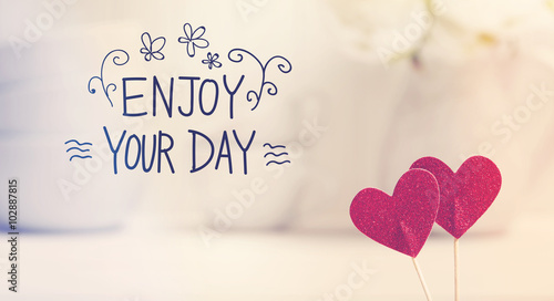 Enjoy You Day Message With Small Red Hearts