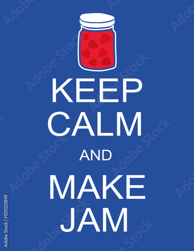 Poster with the words Keep Calm and Make Jam in white text and a pot or jar of j Poster