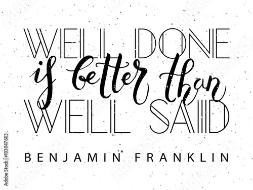 Hand sketched inspirational quote 'Well Done is Better than Well Canvas Print