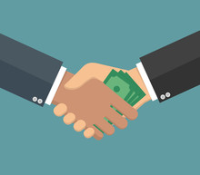 Handshake With Money - Corruption Concept In Flat Style - Hand Giving Money To Another Through Handshake. Flat Design