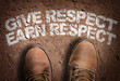 canvas print picture - Top View of Boot on the trail with the text: Give Respect Earn Respect