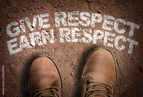 Canvas Print Top View of Boot on the trail with the text: Give Respect Earn Respect