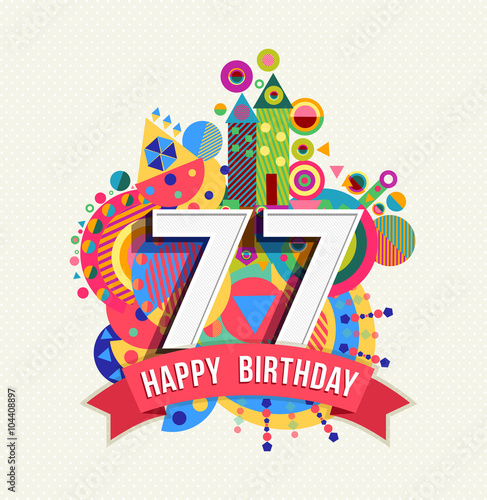 Fotografie, Obraz  Happy birthday 77 year greeting card poster color