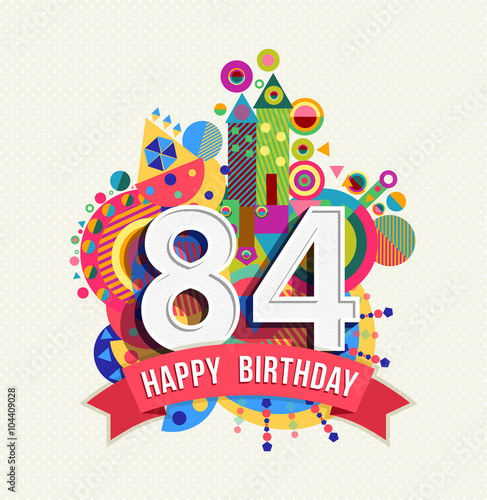 Fotografia  Happy birthday 84 year greeting card poster color
