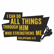 Biblical Illustration. I Can Do All Things Through Him Who Strengthens Me