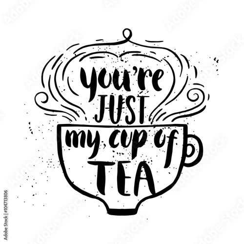 Платно  You're just my cup of tea