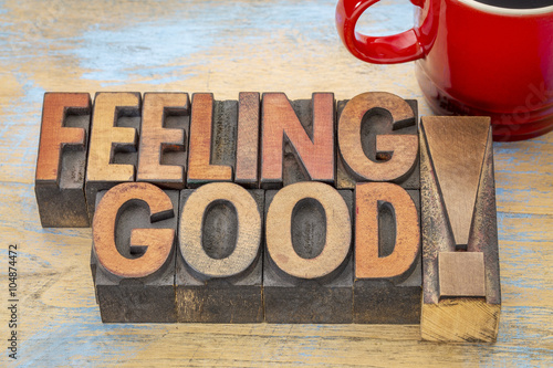 Photo  feeling good phrase in wood type