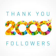 Thank You 2000 Followers Color Numbers. The Vector Thanks Card For Network Friends With Color Bubble