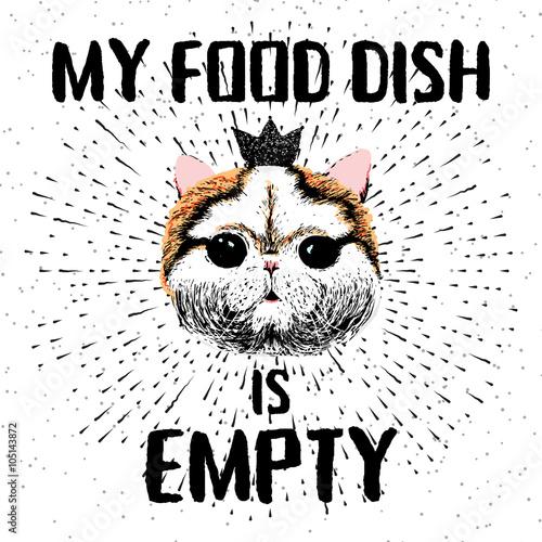 Deurstickers Hand getrokken schets van dieren My food dish is empty. Vector illustration with hand drawn lettering with cute cat.