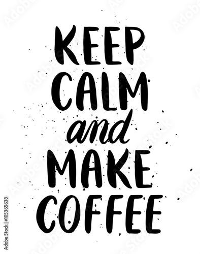 Fotografía  Mantén la calma y prepara café